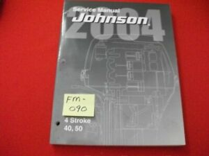 "2004 JOHNSON/BMC OUTBOARDS 40, 50 HP 4-STROKE ""SR"" SERIES SERVICE MANUAL EXC."