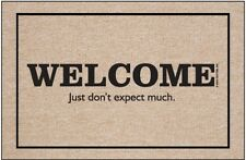 Doormat Welcome Just Don't Expect Much - 18x27 - Humorous Welcome Mat