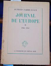 Fabre-Luce journal de l'europe. tome 1 : 1946-1947...