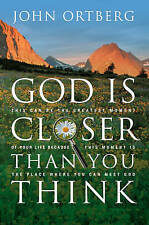 Good, God Is Closer Than You Think: This Can Be the Greatest Moment of Your Life