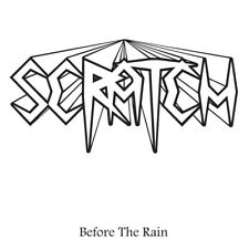 SCRATCH - Before The Rain (NEW*LIM.500*CULT 80's SWE HEAVY METAL)