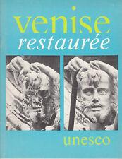 VENEZIA ARTE RESTAURO UNESCO VENISE RESTAURÉE 1973
