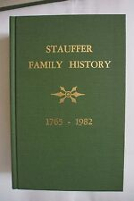 Stauffer Family History Book 1765-1982 by Willis W Stauffer Hardcover New Copy