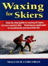 Waxing for Skiers By Malcolm Corcoran,Myriam Bedard