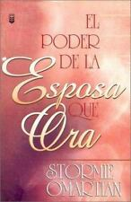 EL PODER DE LA ESPOSA QUE ORA/THE POWER OF A  - STORMIE OMARTIAN (PAPERBACK) NEW