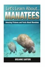 Let's Learn About: Manatees : Amazing Pictures and Facts about Manatees by.