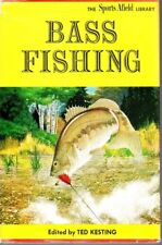 Bass Fishing from the Sports Afield Library edited by Ted Kesting copyright 1962