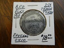 Circa 1910 B. P. O. Elks #1076 Ravenna Ohio 25 Cent Trade Token