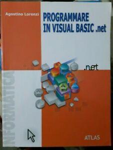 Lorenzi PROGRAMMARE IN VISUAL BASIC .NET Atlas 2012