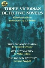 Three Victorian Detective Novels: The Unknown Weapon/My Lady's Monkey/The Big