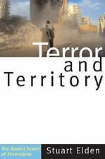Terror and Territory : The Spatial Extent of Sovereignty by Stuart Elden...