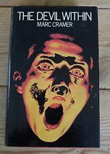 The Devil Within by Marc Cramer ( hardback 1979)