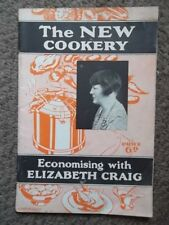 Elizabeth Craig - The New Cookery 1929  Waterless Cookery - Health Recipes