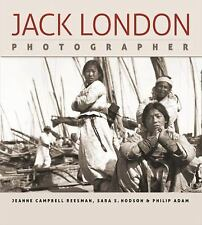 Jack London, Photographer: By Jeanne Campbell Reesman, Sara S. Hodson, Philip...