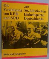 Die Vereinigung KPD und SPD zur Sozialistischen Einheitspartei Deutschlands/SED/