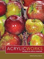 AcrylicWorks the Best of Acrylic Painting Hardcover Book Ideas Techniques