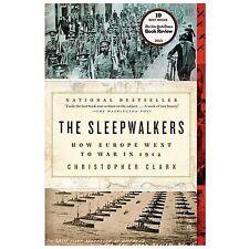 The Sleepwalkers : How Europe Went to War in 1914 by Christopher Clark (2014,...
