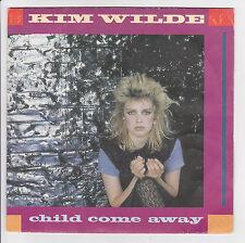 "WILDE Kim Vinyl 45 tours 7"" SP CHILD COME AWAY - JUST ANOTHER GUY - RAK 00864958"
