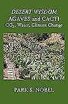 Desert Wisdom/Agaves and Cacti by Park S. Nobel (2009, Paperback)
