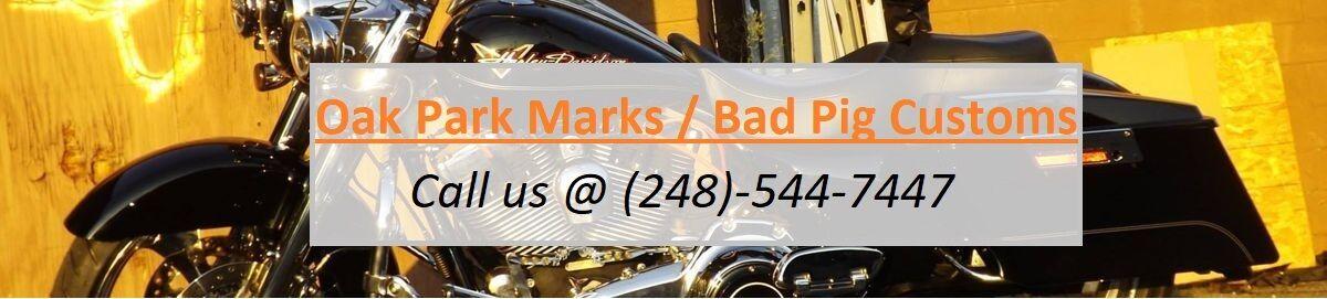 Oak Park Marks & Bad Pig Customs