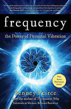 NEW Frequency: The Power of Personal Vibration by Penney Peirce
