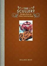 The Scullery: Recipes from an Ulster-Scots heritage by Diane Hoy