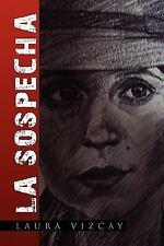 La Sospecha by Laura Vizcay (2010, Paperback)