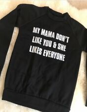 Women's Black Jumper Justin Bieber My Mama Don't Like You & She Likes Everyone