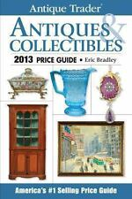 Antique Trader Antiques & Collectibles Price Guide 2013 (Antique Trade-ExLibrary