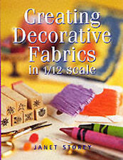 Creating Decorative Fabrics in 1/12 Scale by Janet Storey (Paperback, 2002)