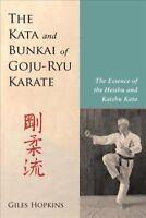 Kata and Bunkai of Goju-Ryu Karate : The Essence of the Heishu and Kaishu Kat...
