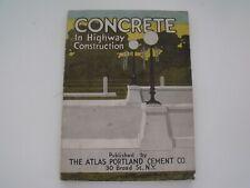 Rare 1909 Concrete in Highway Construction/Pub. by Atlas Portland Cement Co., Ny