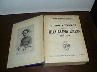 LIBRO  STORIA ILLUSTRATA DELLA GRANDE GUERRA 1914 -1918 L'ANNO DI GLORIA