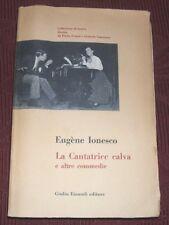 Eugene Ionesco - LA CANTATRICE CALVA E ALTRE COMMEDIE - 1° ED. EINAUDI 1958