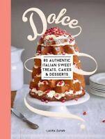 Dolce: 80 authentic Italian sweet treats, cakes & desserts by Laura Zavan Book
