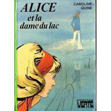 Alice et la Dame du Lac - Caroline Quine  -  Bibliothèque Verte