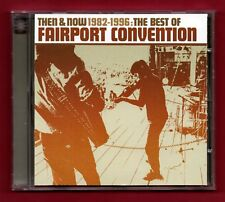 FAIRPORT CONVENTION - Then & Now 1982-96 (Best Of) (2002 18 trk CD) Sandy Denny