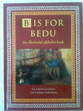B is for Bedu: An Illustrated Alphabet Book,Fay Gabriel,etc.