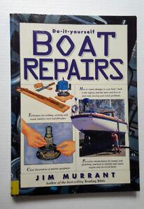 Boat Repairs: Do It Yourself Jim Murrant 1995 Australia Maintenance & Repairs