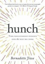Hunch: Turn Your Everyday Insights Into The Next Big Thing, Jiwa, Bernadette  Bo