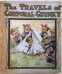 The Travels of Corporal Chunky told by May Byron, [1918] - Lovely Copy, Good