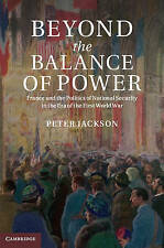 Beyond the Balance of Power: France and the Politics of National Security in the
