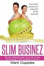 Slim Businez: Why big companies want you to be fat and how to make it-ExLibrary