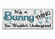 FUNNY It's a Bunny thing you wouldn't understand Sign plaque GIFT IDEA rabbit