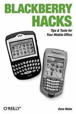 Hacks: Blackberry Hacks : Tips and Tools for Your Mobile Office by Dave Mabe...