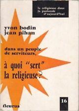 DANS UN PEUPLE DE SERVITERUS, A QUOI SERT LA RELIGIEUSE ?   BODIN PIHAN   1969