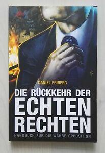 DIE RÜCKKEHR DER ECHTEN RECHTEN * DANIEL FRIBERG * NEUWERTIG