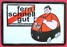 Blechschild 20x30 LKW Schild Fern Schnell Gut Güter Fernverkehr Kult Brummi