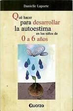 Que hacer para desarrollar la autoestima en los niños de 0 a 6 años (Spanish Edi