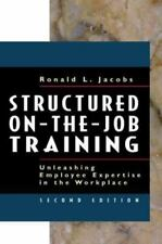 Structured On-the-Job Training: Unleashing Employee Expertise into the Workplace